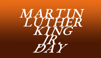 Martin Luther King Jr day is on the 18th of January every year.